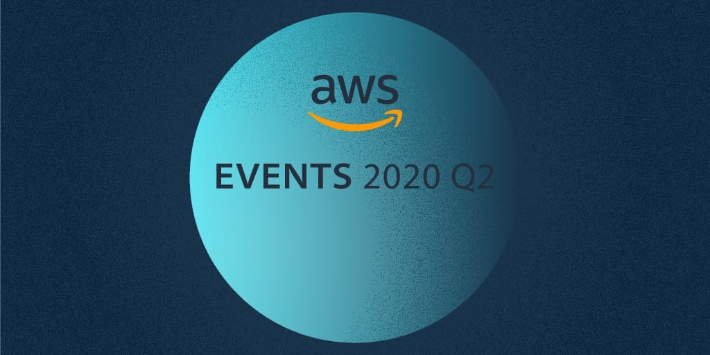 AWS events q2 2020 april to june